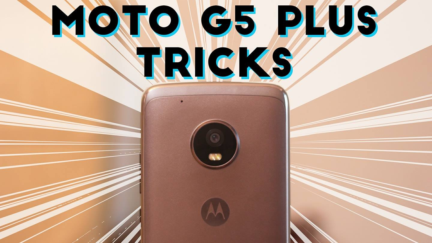 Check out these 20+ Tips and Tricks of Moto G5 Plus!