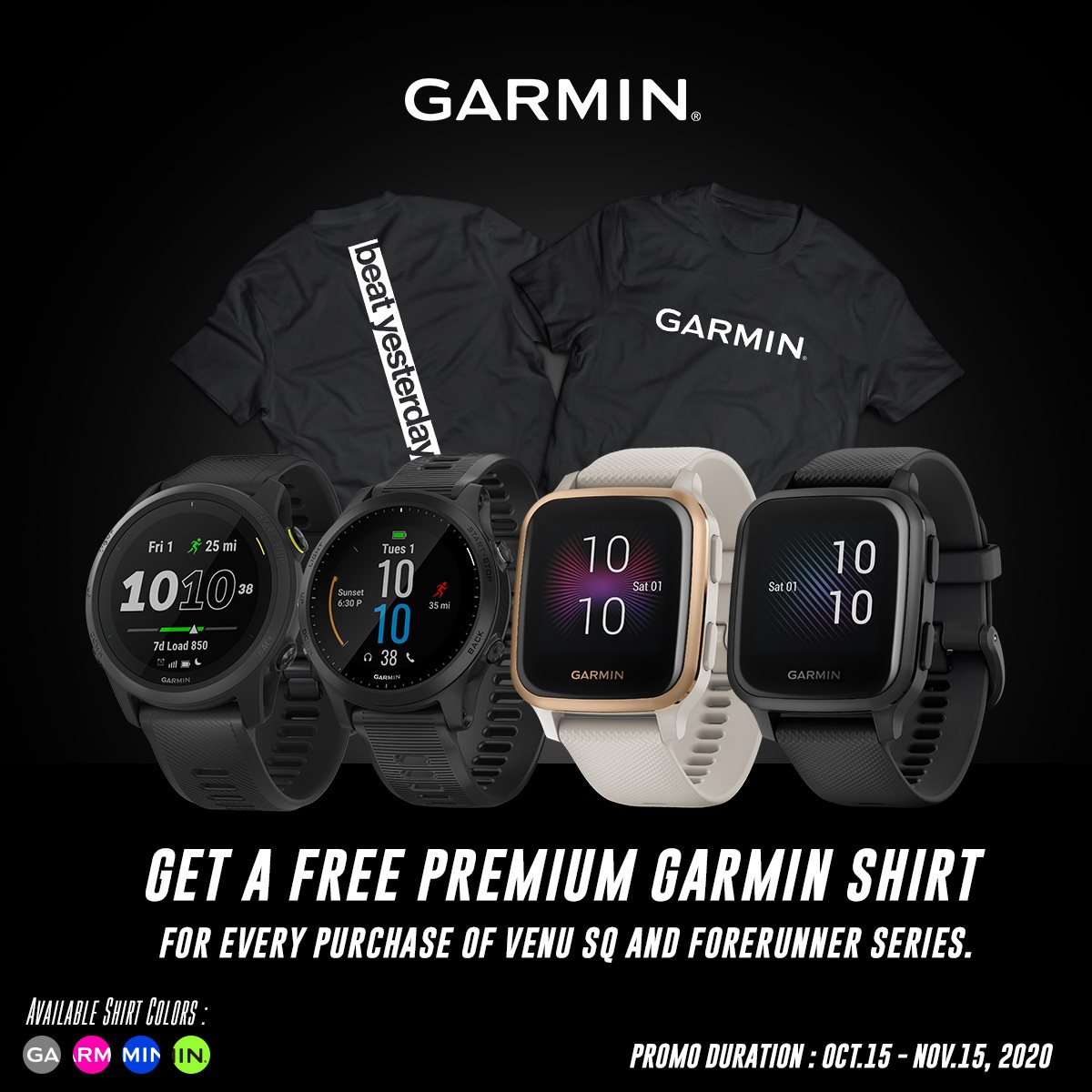Here's a Treat For You! 🌟 Get a limited & exclusive Garmin #BeatYesterday Drifit Shirt for FREE when you purchase a Venu Sq, Venu Sq Music, or any Garmin GPS smartwatch from the Forerunner Collection